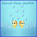 BURST YOUR BUBBLE by BIGTEXAPPS