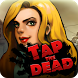 Tap the dead by Gold Roach