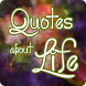 Quotes about life by Mucho-Apps