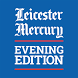 Leicester Mercury Evening Edit by Local World Limited