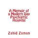 Memoir of a Modern Day Psychiatric hospital