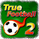 True Football 2 by MKR Studio