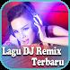 Lagu DJ Remix Terbaru by Relax For Now