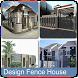 Design Fence House by Bregidau OK