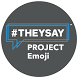 #THEYSAY Project Emojis by Swyft Media