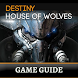 Guide: Destiny House of Wolves by Warsaw Games