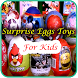 Surprise Eggs Toys Videos by Kuvileng