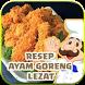 Resep Ayam Goreng Lezat by Ridho Listyo MobileApp