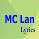 MC Lan Top Lyrics by Isnea Singh