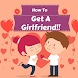 HOW TO GET A GIRLFRIEND by Supportive Apps LLP