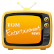 TOM Entertainment News by Ansh Tech