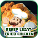 Resep Lezat Fried Chicken by Ridho Listyo MobileApp