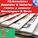 Turkmenistan Newspapers by siyarox