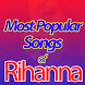 Most Popular Rihanna Songs by Unisoft Apps