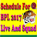 Schedule For BPL 2017 Live and Squad by Panchdona ICT Center