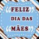 Feliz Dia das Mães by ProjetoX Mobile