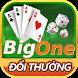 BigOne Game Bai - Danh Bai by LongKiem
