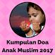 Kumpulan Doa Anak Muslim 2017 by bagas888