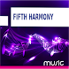 FIFTH HARMONY Songs by Music Streaming