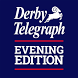 Derby Telegraph Evening Edit. by Local World Limited