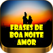 Frases de Boa Noite meu Amor by Loretta Apps