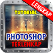 Tutorial Photoshop Terlengkap by RL APPS