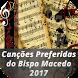Canções Preferidas do Bispo Macedo 2017 by WappsTek