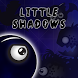 Little Shadows by SmoothNerds