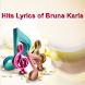 Hits Lyrics of Bruna Karla by Song Music Lyirc Top HitlyWood