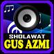Kumpulan Sholawat Syubbanul Muslimin Gus Azmi by Santri Nbl