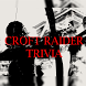 Croft Raider Trivia