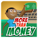 More Than Money Game
