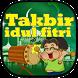 Takbir Idul Fitri Terbaru by Muni Studios