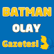 Batman Olay Gazetesi by Web Aksiyon®