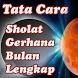 Cara Sholat Gerhana Bulan Lengkap by Manis Madu Group