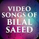 Video Songs of Bilal Saeed by Bhangra Beats