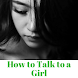 How to Talk to a Girl