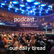 Our Daily Bread Podcast by appco