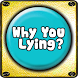 Why You Always Lying!! by viralmo
