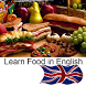 Learn Food in English by Muratos Games