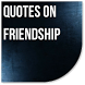 Quotes on Friendship by Catepe