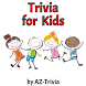 Trivia for Kids (Age 5-7)