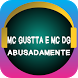 MC Gustta e MC DG - Abusadamente by Shotokanomaci