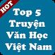 Top 5 Truyện Văn Học Việt Nam Hay Nhất by app truyen hay
