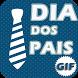 GIFs Dia dos Pais by Binho Mobile
