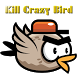 Kill Crazy Bird by JGamesPlus