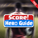 Guide For Score! Hero by PAYOUNG APPS