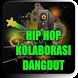 Dangdut Hip Hop Mp3 by chandra dev