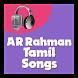 AR Rahman Tamil Songs by Shiva Loaka Developers
