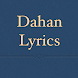 Dahan Lyrics by Koolit
